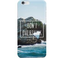 Don't Overthink // Motivational poster iPhone Case/Skin