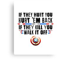 If They Hurt You, Hurt 'Em Back. If They Kill You, Walk It Off (Black) Canvas Print