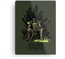 Nuclear winter is coming Metal Print