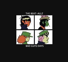 Bad Guys Days Unisex T-Shirt