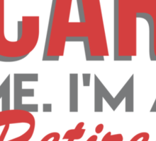 You Can't Scare Me. I'm A Retired Life Guard - TShirts & Hoodies Sticker