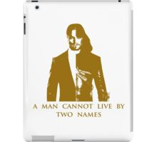 A Man Cannot Live by Two Names iPad Case/Skin