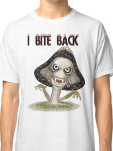 I Bite Back .. mushroom with fangs Classic T-Shirt