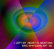( I LEFT  MY HEART  IN  MONTANA  ) ERIC WHITEMAN   by ericwhiteman
