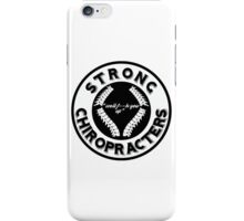 strong chiropracters iPhone Case/Skin