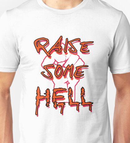 Raise Some Hell! Unisex T-Shirt