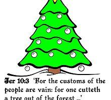 JEREMIAH 10  THE X MASS TREE by Calgacus