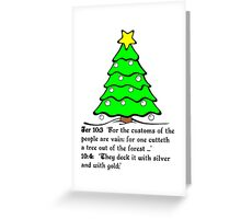 JEREMIAH 10  THE X MASS TREE Greeting Card