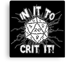 In It To Crit It! Canvas Print