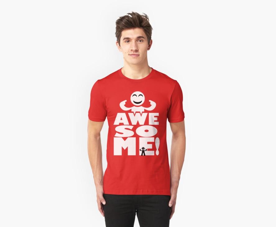 I am AWE-SO-ME! White version by creativeburn