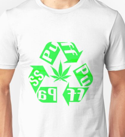 Recycle PuFF PuFF PaSS Unisex T-Shirt