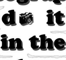 Photographers do it in the Darkroom Sticker