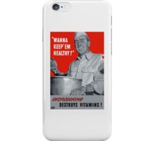 Overcooking Destroys Vitamins -- WWII iPhone Case/Skin