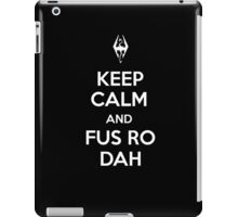 Keep Calm and Fus Ro Dah iPad Case/Skin