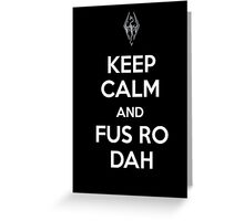 Keep Calm and Fus Ro Dah 2 Greeting Card