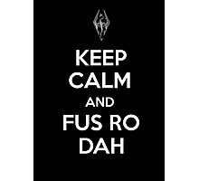 Keep Calm and Fus Ro Dah 2 Photographic Print