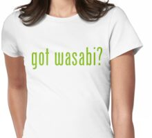 got wasabi? Womens Fitted T-Shirt