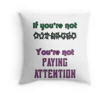 If you're not OUTRAGED, you're not paying attention Throw Pillow