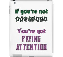 If you're not OUTRAGED, you're not paying attention iPad Case/Skin