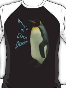 Who's a Cool Dude T-Shirt