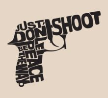 just don't shoot