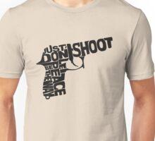 just don't shoot Unisex T-Shirt