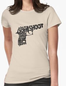 just don't shoot Womens Fitted T-Shirt