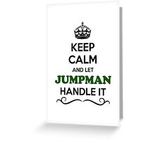 Keep Calm and Let JUMPMAN Handle it Greeting Card