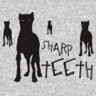 Sharp Teeth by TeeArt
