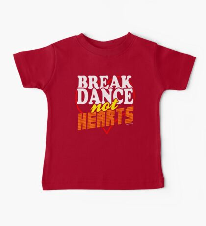 Break Dance Not Hearts Retro Vintage  Baby Tee