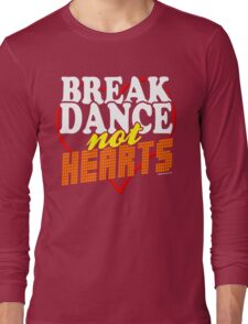 Break Dance Not Hearts Retro Vintage  Long Sleeve T-Shirt