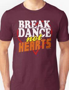 Break Dance Not Hearts Retro Vintage  Unisex T-Shirt