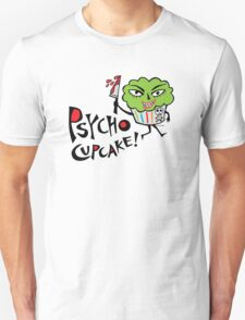 Psycho Cupcake  Unisex T-Shirt