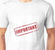 "Alert text ""Important"" written in red Unisex T-Shirt"