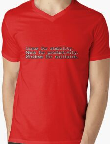Linux for stability. Macs for productivity. Windows for solitaire Mens V-Neck T-Shirt