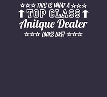 This Is What A Top Class Antique Dealer Looks Like T-Shirt