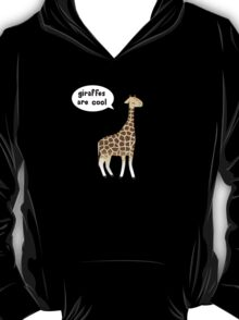 Giraffes are cool T-Shirt