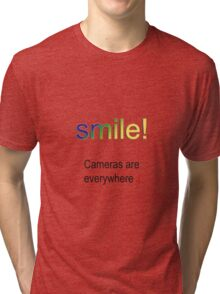 Smile! Cameras are everywhere :( Tri-blend T-Shirt