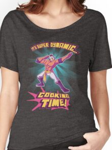 Super Dynamic Cooking Time! Women's Relaxed Fit T-Shirt