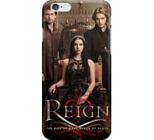 Reign phone cases and poster! iPhone Case/Skin