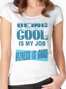 Being Cool Is My Job Women's Fitted Scoop T-Shirt