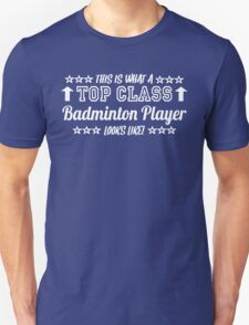 This Is What A Top Class Badminton Player Looks Like T-Shirt