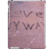 Love Anyway! iPad Case/Skin