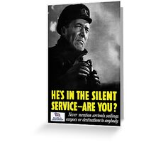He's in the silent service - are you? Greeting Card