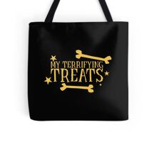 My terrifying treats- perfect funny design for Halloween! Tote Bag