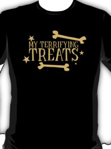 My terrifying treats- perfect funny design for Halloween! T-Shirt
