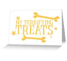 My terrifying treats- perfect funny design for Halloween! Greeting Card