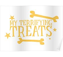 My terrifying treats- perfect funny design for Halloween! Poster