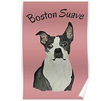 Boston Suave Poster