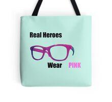 Real Heroes Wear Pink Tote Bag
